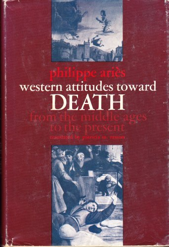 Western Attitudes toward Death: From the Middle Ages to the Present (The Johns Hopkins Symposia in Comparative History) by Professor Philippe Ari??s (1974-04-01)
