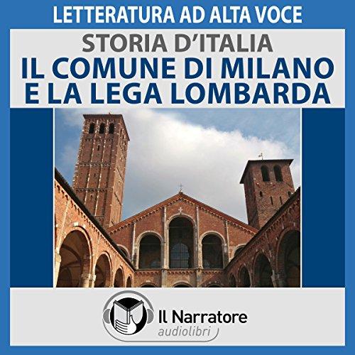 Il Comune di Milano e la Lega Lombarda (Storia d'Italia 21)  Audiolibri