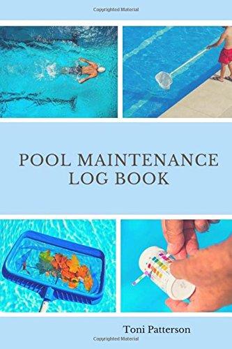 Pool Maintenance Log Book: Swimming Pool Maintenance Check List and Log