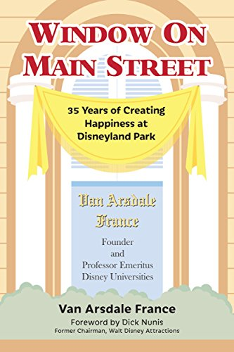 Window on Main Street: 35 Years of Creating Happiness at Disneyland Park (English Edition)