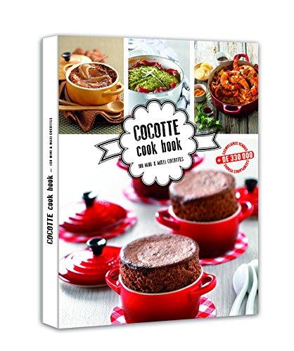 Cocotte cook book - 100 mini & maxi cocottes
