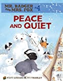 Peace and Quiet: Book 4 (Mr. Badger & Mrs. Fox (Paperback))