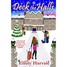 Deck the Halls: A feel-good festive treat to make your Christmas sparkle (Hall's Cross Book 1) (English Edition)