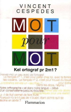 Mot pour mot : Kel ortograf pr 2m1 ? par Vincent Cespedes