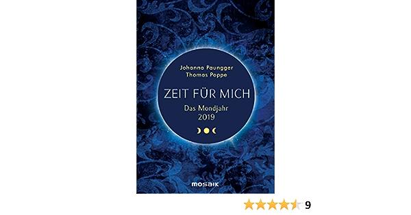 Das Mondjahr 2019 Zeit Fur Mich Das Original Amazon De Paungger Johanna Poppe Thomas Bucher