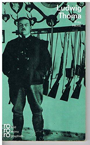 Ludwig Thoma. in Selbstzeugnissen und Bilddokumenten.