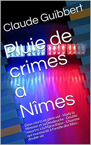 Pluie de crimes à Nîmes, tome 1 - Claude Guibbert  (2018) sur Bookys