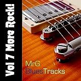 Mrg Blues Tracks, Vol. 7: More Rock!