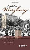 Mein Würzburg: Erinnerungen an die Jahre 1928-1950 - Helmut Försch