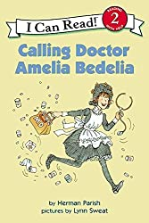 Calling Doctor Amelia Bedelia (I Can Read Level 2) by Herman Parish (2004-09-07)