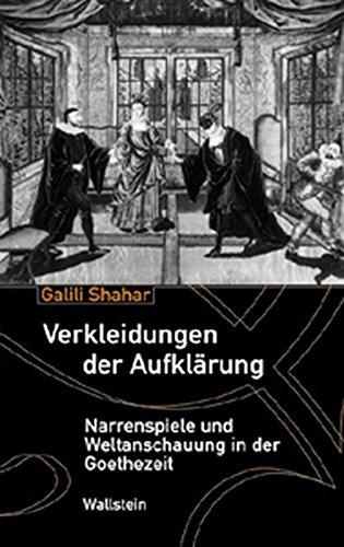 fklärung. Narrenspiele und Weltanschauung in der Goethezeit (18 Jahrhundert Theater Kostüme)