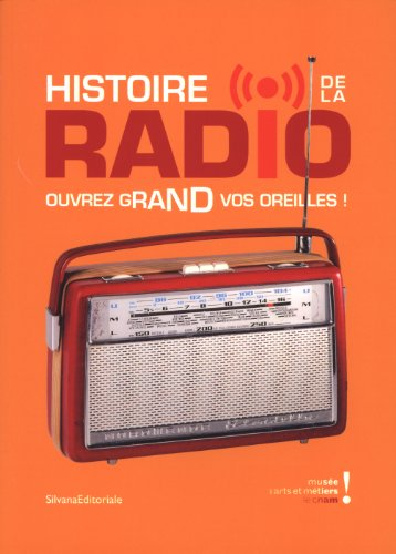 Histoire de la radio : Ouvrez grand vos oreilles ! Paris, Musée des arts et métiers du 28 février au 2 septembre 2012 par Hervé Glevarec