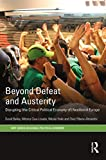 Beyond Defeat and Austerity: Disrupting (the Critical Political Economy of) Neoliberal Europe (RIPE Series in Global Political Economy)