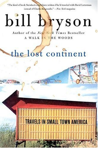 The Lost Continent: Travels in Small Town America [ THE LOST CONTINENT: TRAVELS IN SMALL TOWN AMERICA ] by Bryson, Bill (Author) Aug-03-1990 [ Paperback ] por Bill Bryson