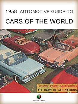 1958 Automotive Guide to Cars of the World (History of the Automobile) by [Kenneth M. Bayless]