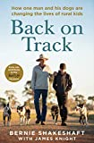 Back on Track: How one man and his dogs are changing the lives of rural kids (English Edition)