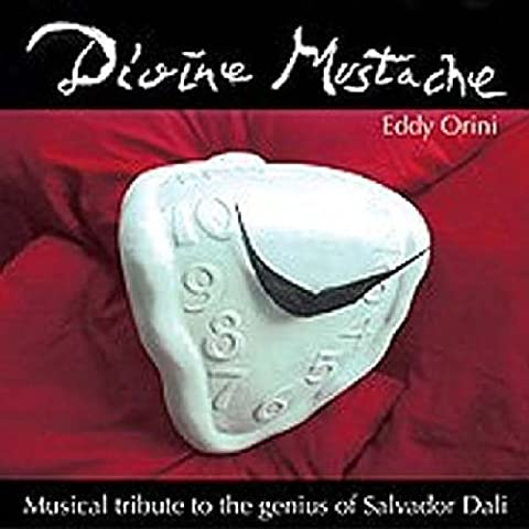 Divine Mustache: A Musical Tribute to the Genius of Salvador Dali by Eddy Orini (2004-05-04)