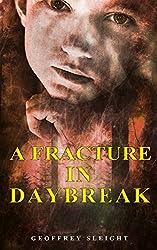 A Fracture In Daybreak