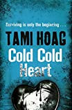 Front cover for the book Cold Cold Heart by Tami Hoag