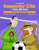 MISTERIO EN EL MUNDIAL DE FÚTBOL (título 6) (LOS CASOS DEL INSPECTOR CITO Y SU AYUDANTE CHIN MI EDO)