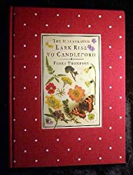 The Illustrated Lark Rise to Candleford: A Trilogy by Flora Thompson by Flora Thompson (1983-08-05)