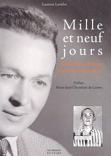 Mille et neuf jours : René Besse, la force d'un résistant déporté par Laurent Lavefve