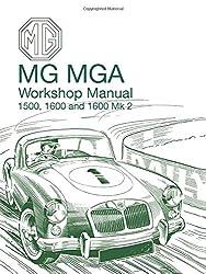 MG MGA Workshop Manual 1500, 1600 and 1600 Mk2 (Official Workshop Manuals)