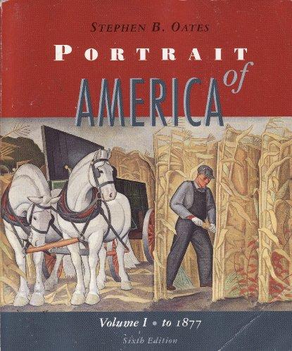Portrait of America: To 1877 v. 1