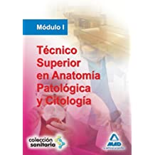 Técnico Superior En Anatomía Patológica Y Citología. Módulo I
