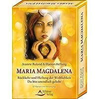 Maria Magdalena - Rückkehr und Heilung der Weiblichkeit: Du bist unendlich geliebt - 57 Karten und Anleitung