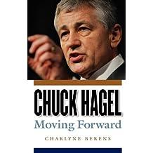 Chuck Hagel: Moving Forward by Charlyne Berens (2013-01-15)