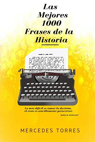 Las Mejores 1000 Frases de la Historia