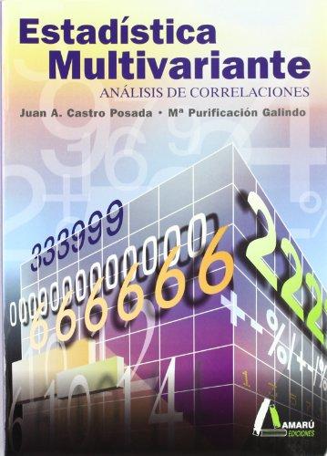 Estadística Multivariante : análisis de correlaciones por Juan A. Castro Posada