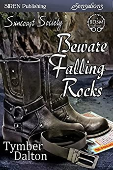 Beware Falling Rocks [Suncoast Society] (Siren Publishing Sensations) by [Dalton, Tymber]