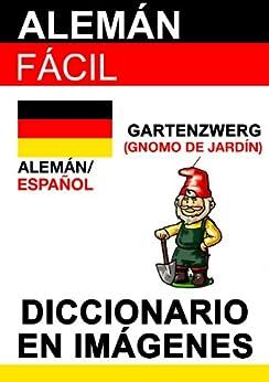 Alemán Fácil - Diccionario en Imágenes (Spanish Edition)