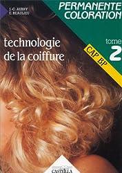 TECHNOLOGIE DE LA COIFFURE BEP : Tome 2