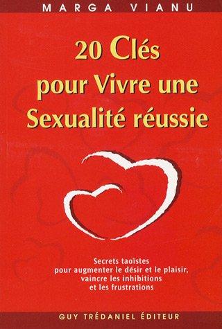 20 Clés pour Vivre une Sexualité réus...
