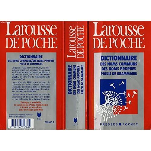 Larousse de poche : Dictionnaire des noms communs, des noms propres, précis de grammair