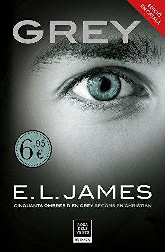 Grey («Cinquanta ombres» segons en Christian Grey 1) (RDV-BUTXACA) por E.L. James