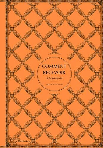 Comment recevoir à la française par Jacqueline Queneau