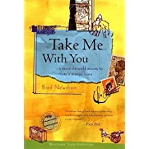 Take Me with You: A Round-the-World Journey to Invite a Stranger Home (Travelers' Tales Footsteps : The Soul of Travel)