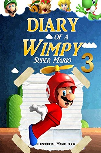 super-mario-diary-of-a-wimpy-super-mario-3-an-unofficial-mario-book-volume-3-super-mario-adventures