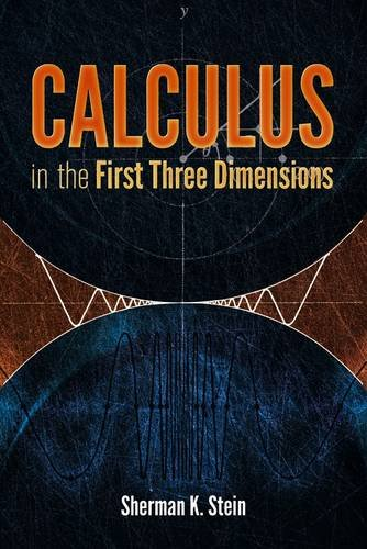 Calculus in the First Three Dimensions (Dover Books on Mathematics)