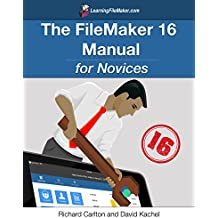 The FileMaker 16 Manual for Novices (English Edition)