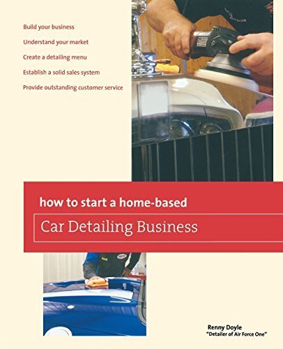How to Start a Home-based Car Detailing Business (Home-Based Business Series) by Renny Doyle (2012-08-07)