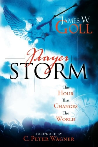 Prayer Storm: The Hour That Changes the World (A Prayer Storm Book, Band 1)