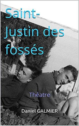 Couverture du livre Saint-Justin des fossés: Thêatre