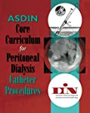 ASDIN Core Curriculum for Peritoneal Dialysis Catheter Procedures