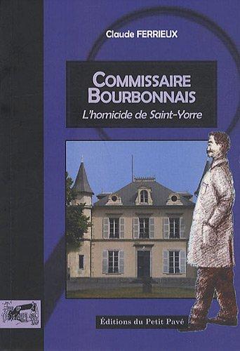 Le commissaire Bourbonnais mène l'enquête Homicide à Saint-Yorre
