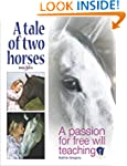 A tale of two horses: A passion for f...